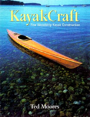 Kayakcraft By Moores, Ted/ Moores, Jennifer (PHT)