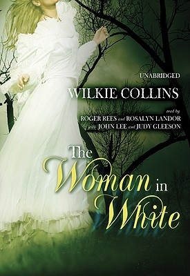 [CD] The Woman in White By Collins, Wilkie/ Rees, Roger (NRT)/ Landor, Rosalyn (NRT)/ Lee, John (NRT)/ Geeson, Judy (NRT)